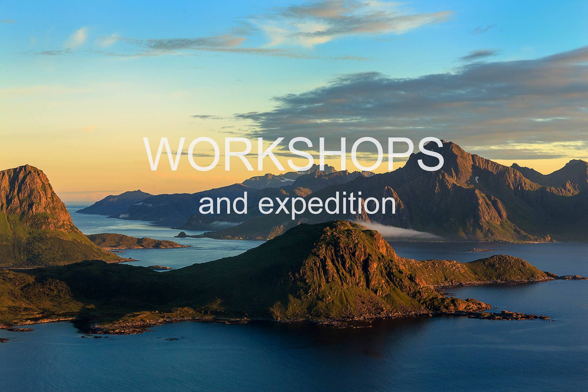 Workshops and expeditions