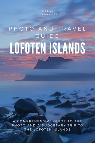Lofoten Islands - Travel and Photo guide