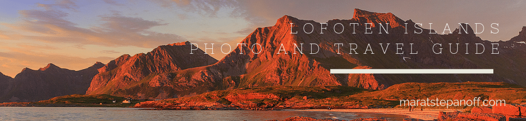 Lofoten Islands. Photo and Travel Guide