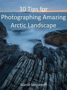30 советов по фотографированию удивительных арктических пейзажей